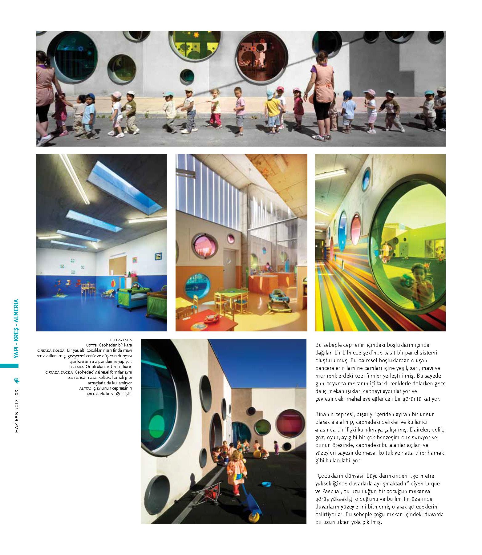 Kindergarten in Velez-Rubio. XXI magazine / XXI Mimarlık, Tasarım ve Mekan - HAZİRAN 2012. İstanbul