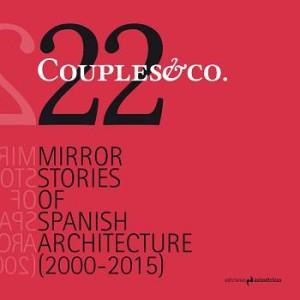 Catálogo de la EXPOSICIÓN: COUPLES & CO. 22 MIRROR STORIES OF SPANISH ARCHITECTURE