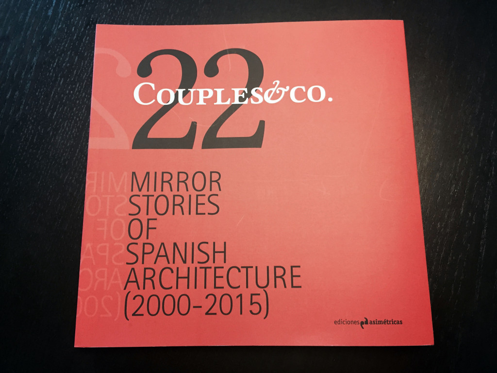 Catálogo de la EXPOSICIÓN: COUPLES & CO. 22 MIRROR STORIES OF SPANISH ARCHITECTURE. ISBN 978-84-944-300-1-5