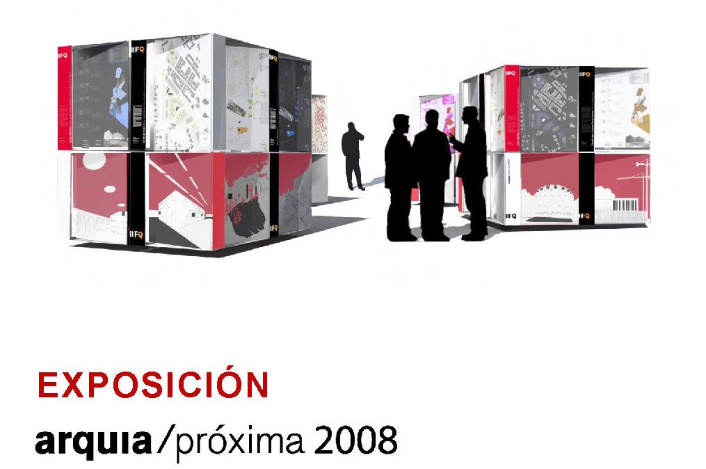 Exposición Itinerante Arquia PROXIMA 2008 FUNDACION ARQUIA