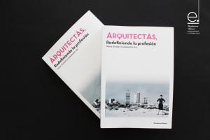 ARQUITECTAS, Redefiniendo la profesión Nuria Álvarez Lombardero Ed. ISBN: 978-84-941684-9-9